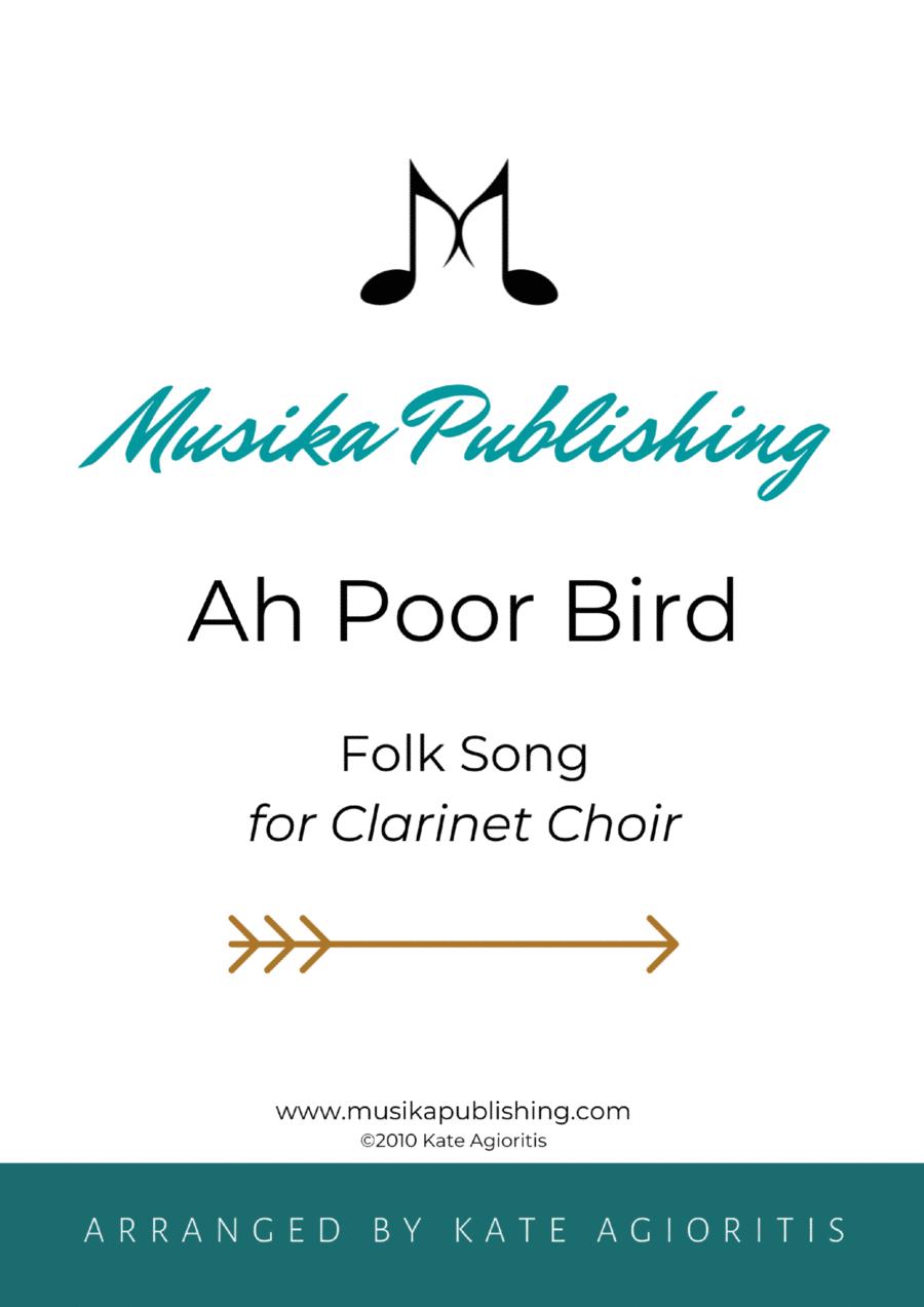 Ah Poor Bird - for Clarinet Choir