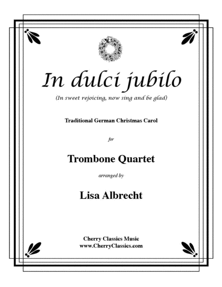 In Dulci Jubilo for Trombone Quartet