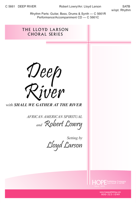 Deep River (with Shall We Gather at the River)