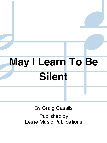 May I Learn To Be Silent
