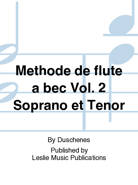 Methode de flute a bec Vol. 2 Soprano et Tenor