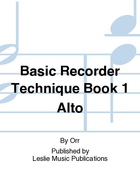 Basic Recorder Technique Book 1 Alto