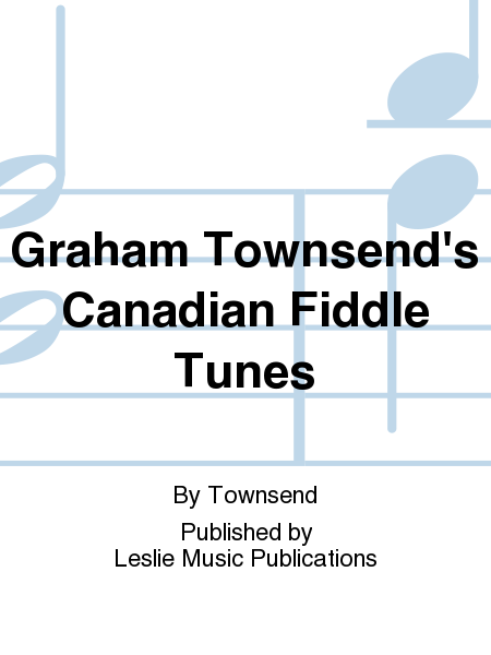 Graham Townsend's Canadian Fiddle Tunes