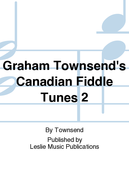 Graham Townsend's Canadian Fiddle Tunes 2