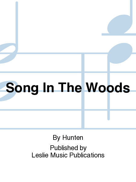 Song In The Woods