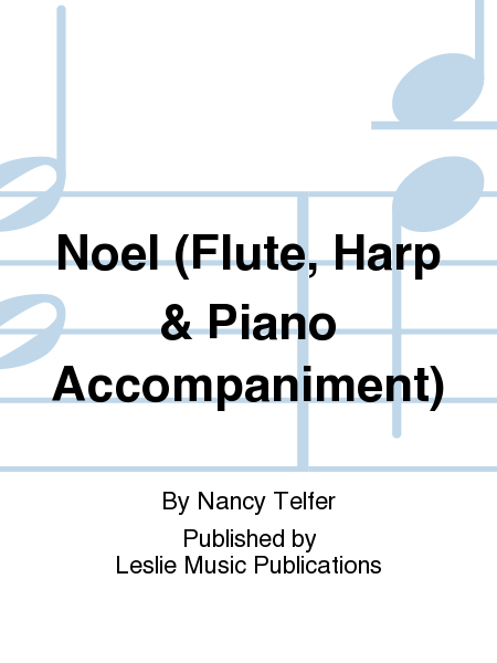 Noel (Flute, Harp & Piano Accompaniment)