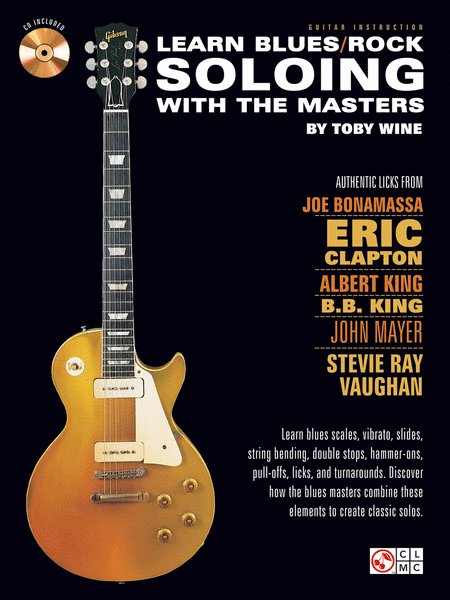 Learn Blues/Rock Soloing with the Masters