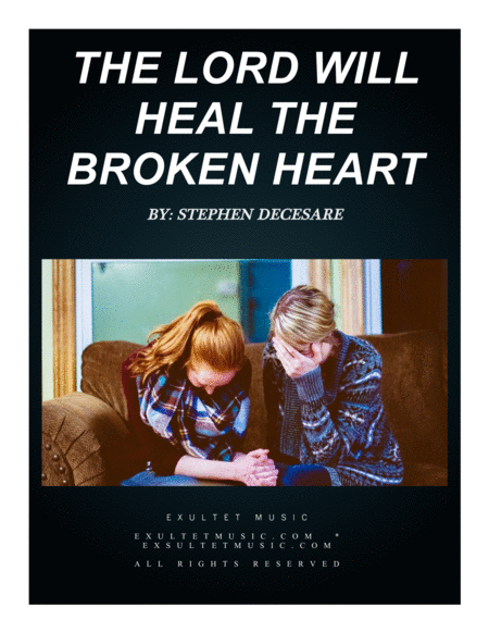 The Lord Will Heal The Broken Heart