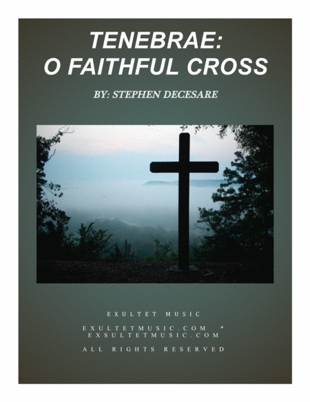 Tenebrae: O Faithful Cross