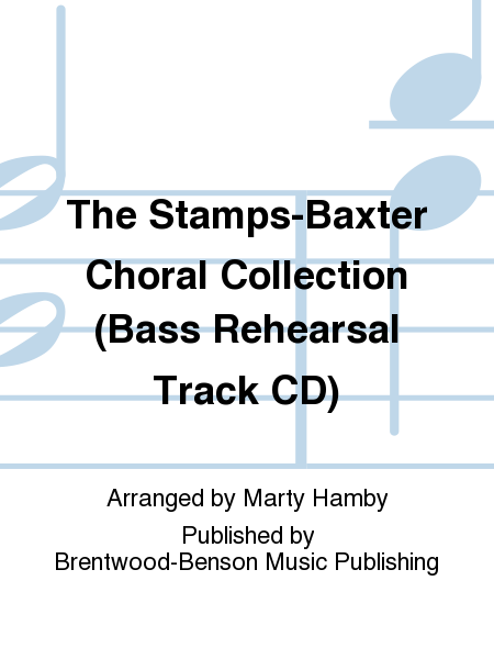 The Stamps-Baxter Choral Collection (Bass Rehearsal Track CD)