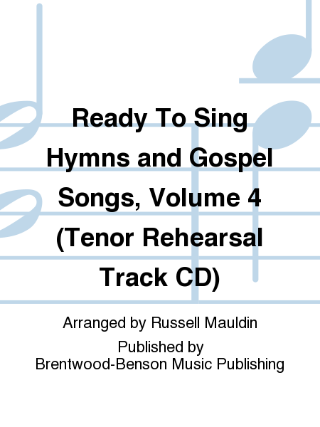 Ready To Sing Hymns and Gospel Songs, Volume 4 (Tenor Rehearsal Track CD)