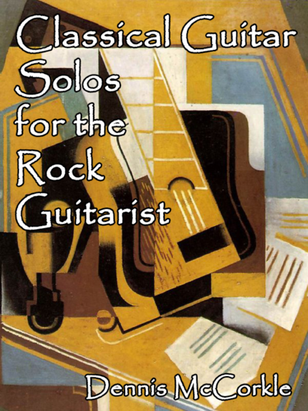 Classical Guitar Solos for the Rock Guitarist