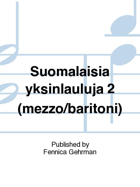 Suomalaisia yksinlauluja 2 (mezzo/baritoni)