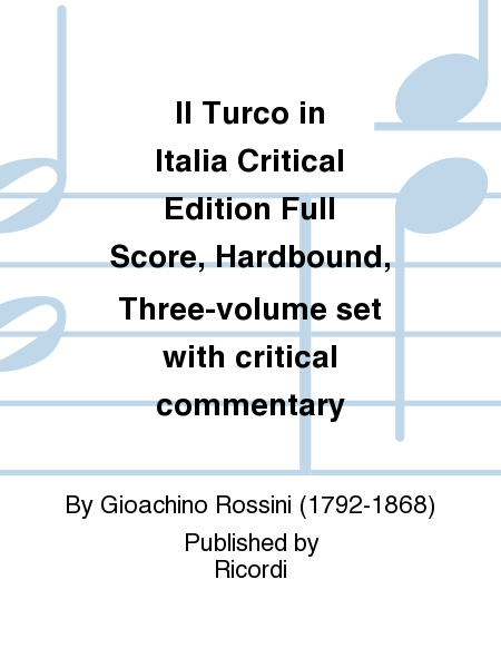 Il Turco in Italia Critical Edition Full Score, Hardbound, Three-volume set with critical commentary