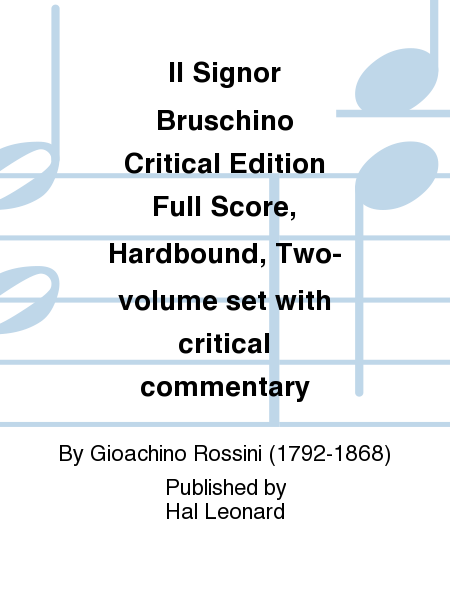 Il Signor Bruschino Critical Edition Full Score, Hardbound, Two-volume set with critical commentary