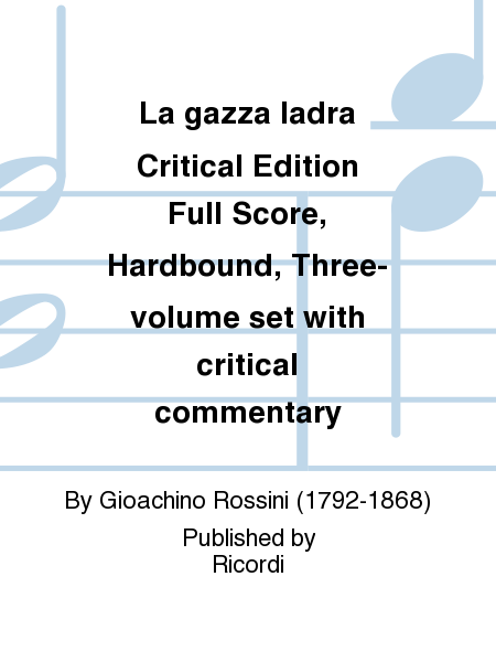 La gazza ladra Critical Edition Full Score, Hardbound, Three-volume set with critical commentary