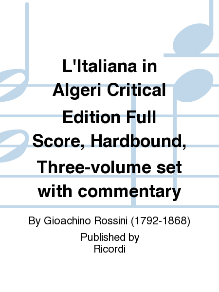 L'Italiana in Algeri Critical Edition Full Score, Hardbound, Three-volume set with commentary