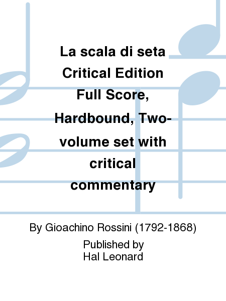 La scala di seta Critical Edition Full Score, Hardbound, Two-volume set with critical commentary