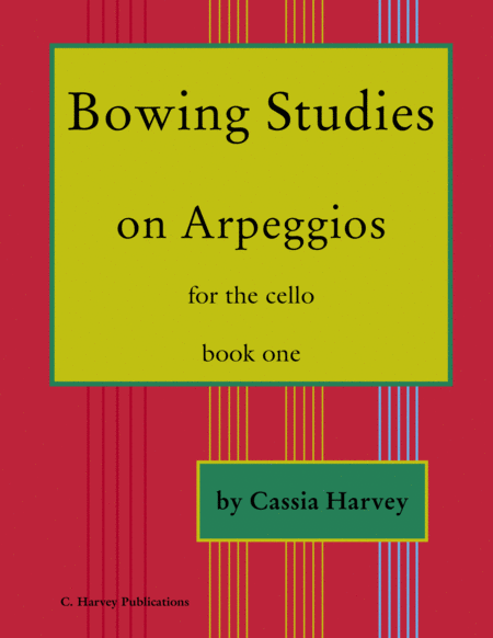 Bowing Studies on Arpeggios for the Cello, Book One