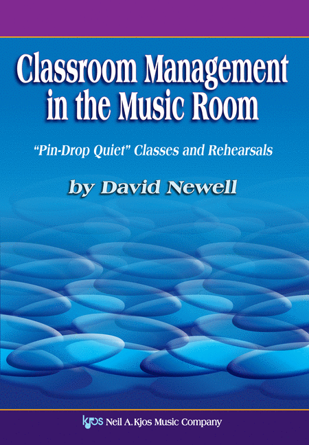 Classroom Management in the Music Room: 'Pin-Drop Quiet' Classes and Rehearsals