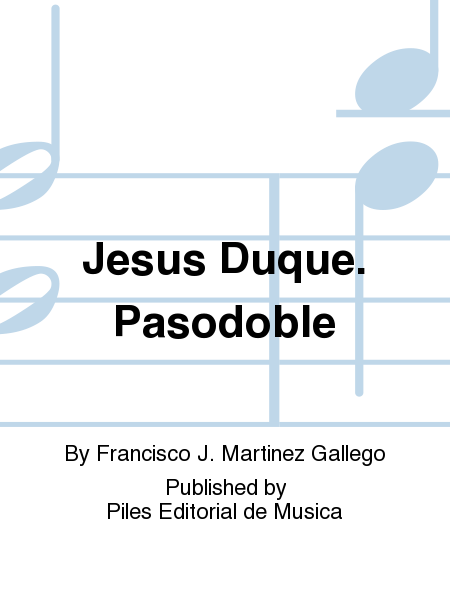 Jesus Duque. Pasodoble