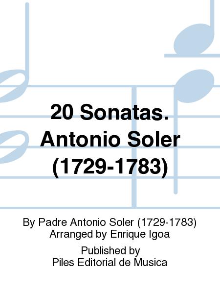 20 Sonatas. Antonio Soler (1729-1783)
