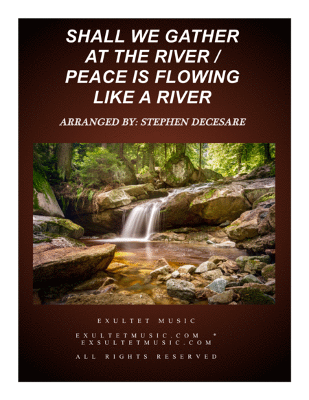 Shall We Gather At The River / Peace Is Flowing Like A River