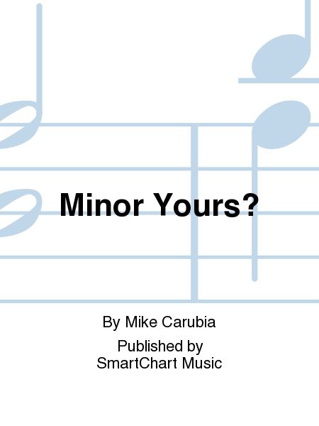 Minor Yours?