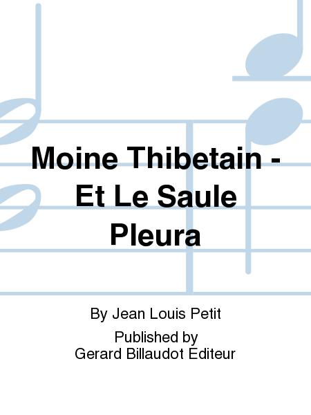 Moine Thibetain - Et Le Saule Pleura