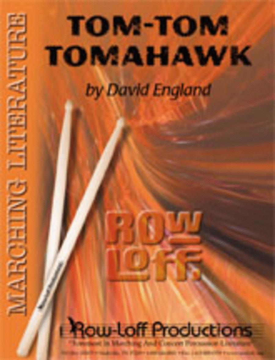 Tom Tom Tomahawk