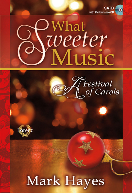 What Sweeter Music - SATB Score with Performance CD