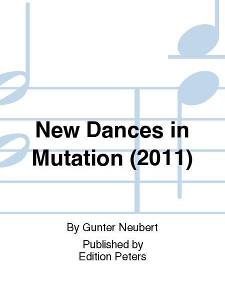 New Dances in Mutation (2011)