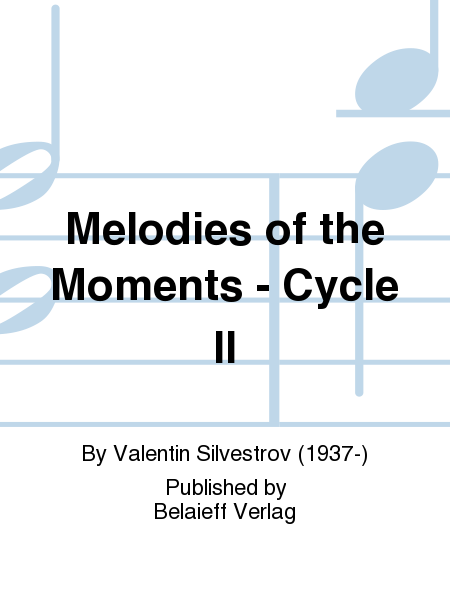 Melodies of the Moments - Cycle II