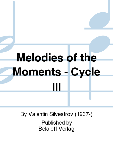 Melodies of the Moments - Cycle III