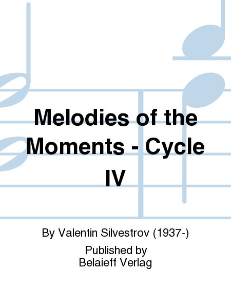 Melodies of the Moments - Cycle IV