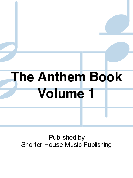 The Anthem Book Volume 1