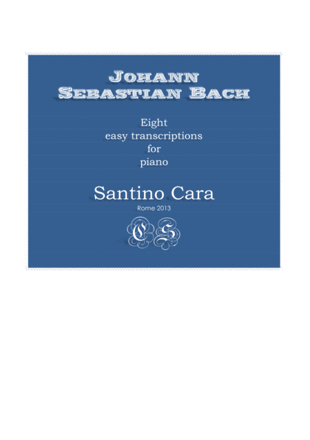 J.S.Bach - Eight easy transcriptions for piano - Santino Cara