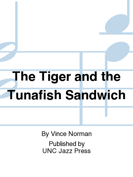 The Tiger and the Tunafish Sandwich
