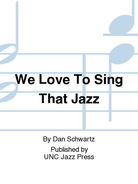 We Love To Sing That Jazz