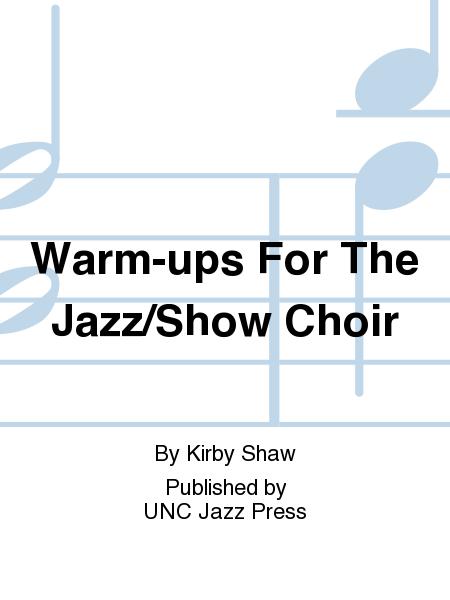 Warm-ups For The Jazz/Show Choir