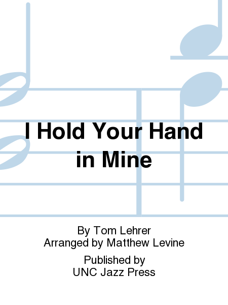 I Hold Your Hand in Mine