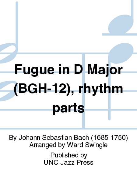 Fugue in D Major (BGH-12), rhythm parts