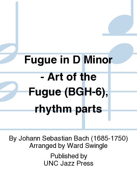 Fugue in D Minor - Art of the Fugue (BGH-6), rhythm parts