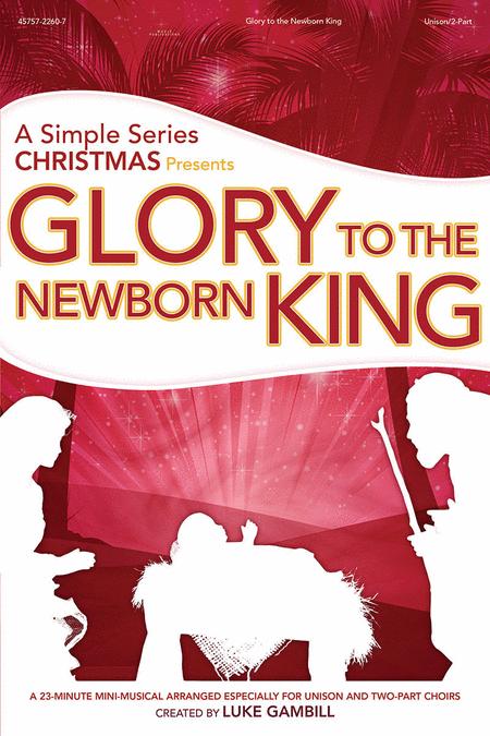 Glory To The Newborn King (Split Track Accompaniment CD)