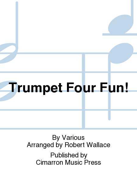 Trumpet Four Fun!