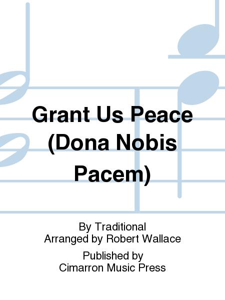 Grant Us Peace (Dona Nobis Pacem)