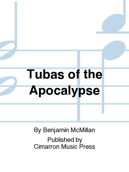 Tubas of the Apocalypse