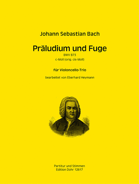 Praludium und Fuge fur Violoncello-Trio c-Moll BWV 873