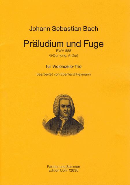 Praludium und Fuge fur Violoncello-Trio G-Dur BWV 888