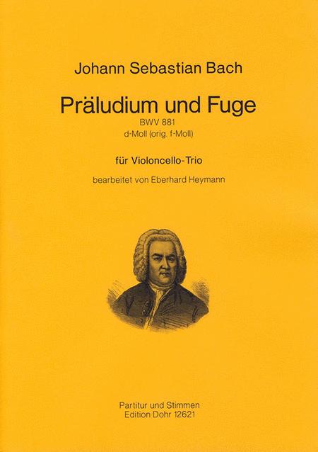 Praludium und Fuge fur Violoncello-Trio d-Moll BWV 881